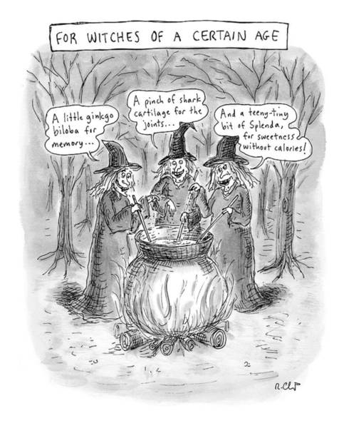 Medicine Drawing - Title Witches Of A Certain Age... Aging Witches by Roz Chast