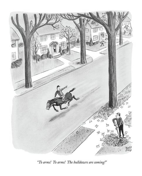 Horseback Drawing - To Arms!  To Arms!  The Bulldozers Are Coming! by Robert J. Day