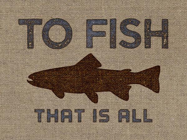 Fishermen Digital Art - To Fish Is All by Flo Karp