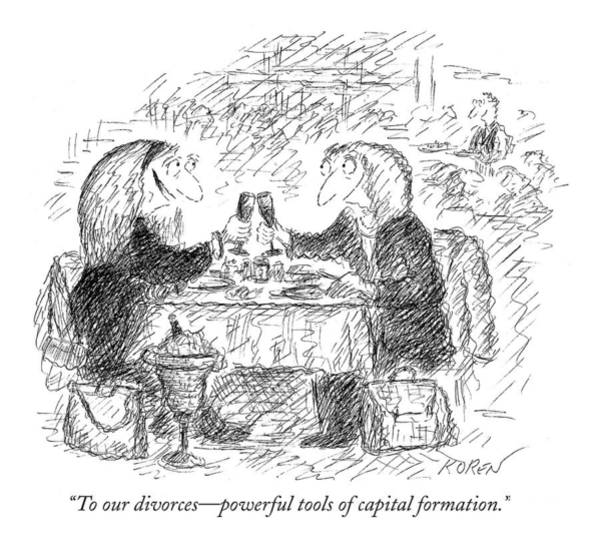 Wine Drawing - To Our Divorces - Powerful Tools Of Capital by Edward Koren