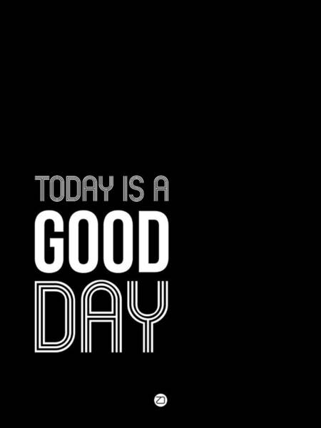 Wall Art - Digital Art - Today Is A Good Day Poster by Naxart Studio