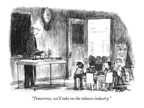 Prepare Drawing - Tomorrow, We'll Take On The Tobacco Industry by Robert Weber
