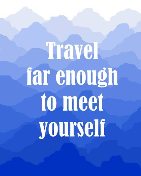 Trekking Digital Art - Travel Quote On Blue Mountains by Michelle Eshleman