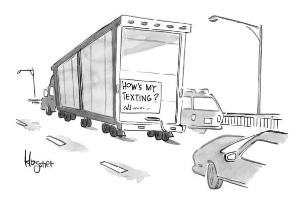 Highway Drawing - Truck With Sign On Back How's My Texting? by John  Klossner