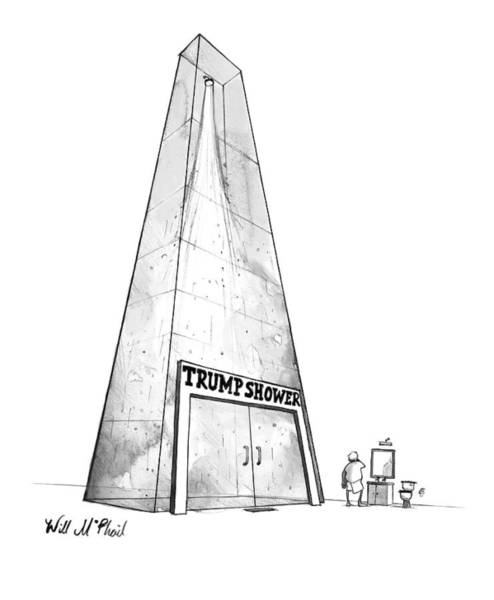 Donald Trump Drawing - Trump Shower -- A Man's Shower Is A Huge Glass by Will McPhail