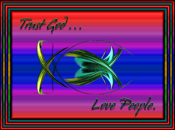 Digital Art - Trust God - Love People by Carolyn Marshall