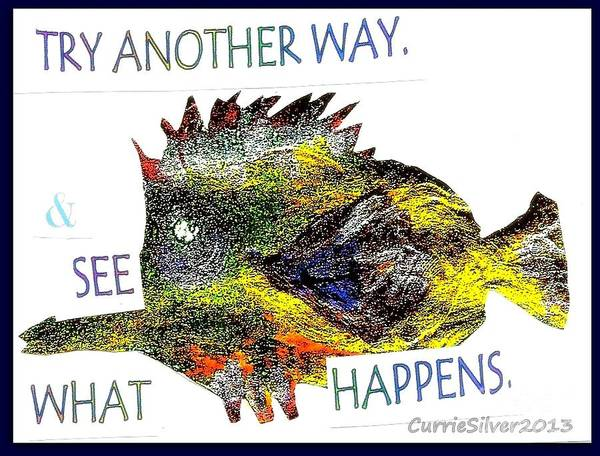 Wall Art - Digital Art - Try Another Way by Currie Silver