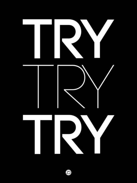 Quote Digital Art - Try Try Try Poster Black by Naxart Studio