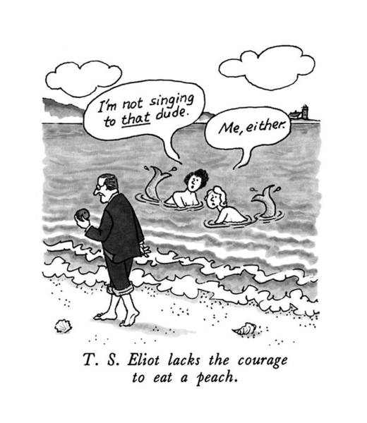 Authors Drawing - T.s. Eliot Lacks The Courage To Eat A Peach by JB Handelsman
