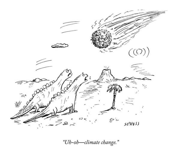 Change Wall Art - Drawing - Two Dinosaurs Look At A Fast-approaching Meteor by David Sipress
