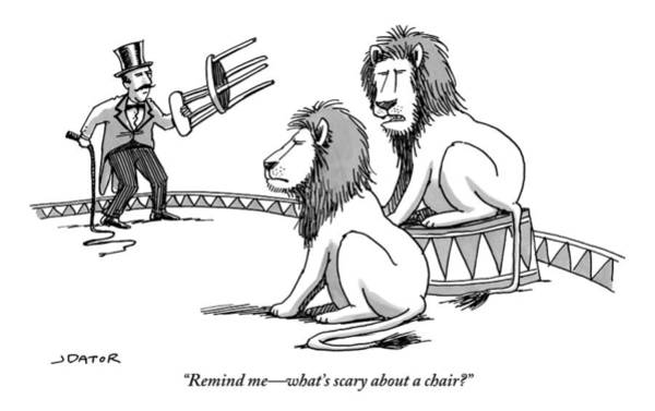 What Drawing - Two Lions Talk As A Lion Tamer Shakes A Chair by Joe Dator