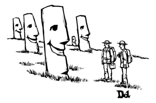 Face Drawing - Two Tourists/ Explorers On Easter Island Come by Drew Dernavich