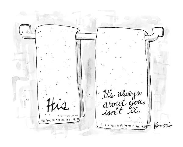 Two Towels, One Says His, And The Other Says It's Art Print