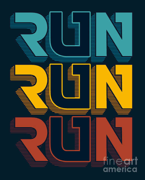 Run Wall Art - Digital Art - Typography, T-shirt Graphic, Vectors by Braingraph
