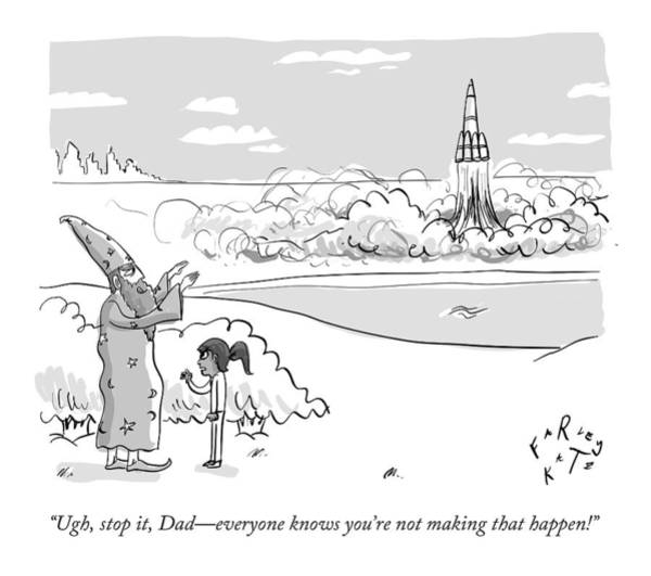 Fathers Drawing - Ugh, Stop It, Dad - Everyone Knows You're by Farley Katz