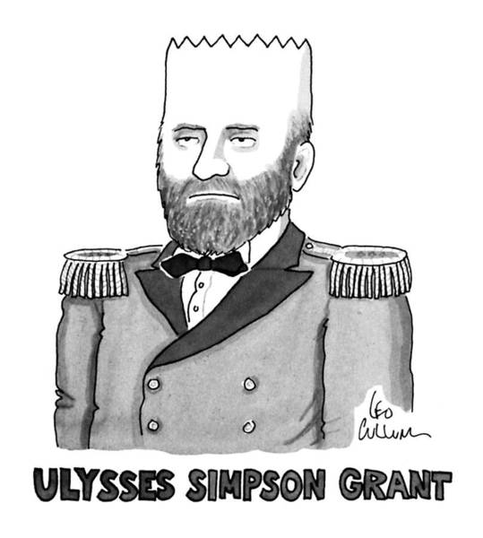 Cartoon Character Drawing - Ulysses Simpson Grant by Leo Cullum