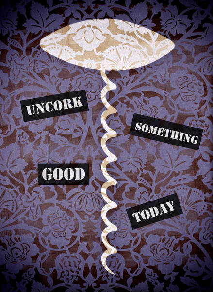 Wall Art - Painting - Uncork Something Good Today by Frank Tschakert