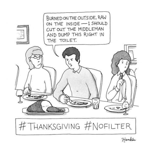 Thanksgiving Drawing - Thanksgiving No Filter by Charlie Hankin
