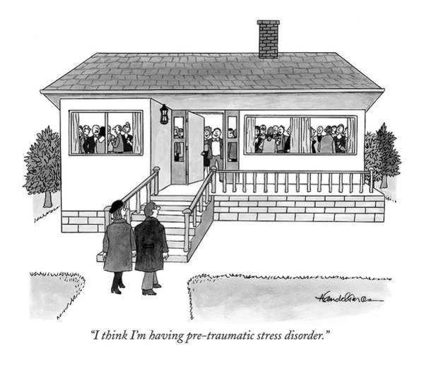 Parties Drawing - I Think I'm Having Pre-traumatic Stress Disorder by J.B. Handelsman