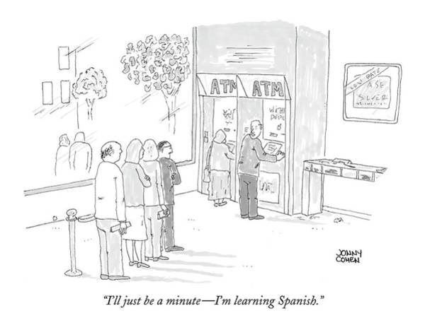 Bank Drawing - I'll Just Be A Minute - I'm Learning Spanish by Jonny Cohen