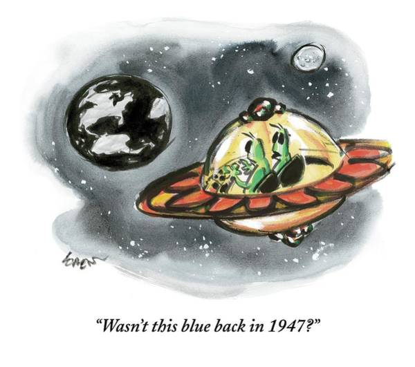 Aliens Drawing - Wasn't This Blue Back In 1947? by Lee Lorenz
