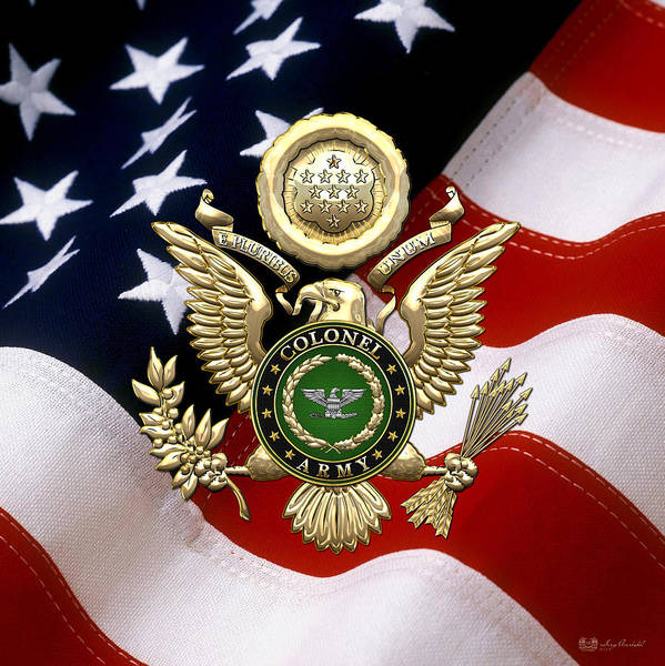 C7 Wall Art - Digital Art - U. S. Army Colonel - C O L Rank Insignia Over Gold Great Seal Eagle And Flag by Serge Averbukh