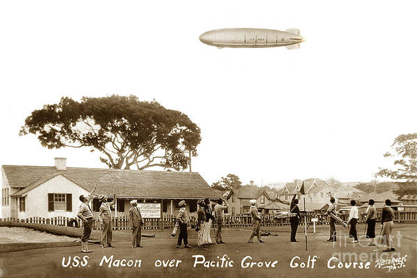 Photograph - Uss Macon Zrs5 Over The Old Pacific Grove Golf Club House California Circa 1935 by California Views Archives Mr Pat Hathaway Archives