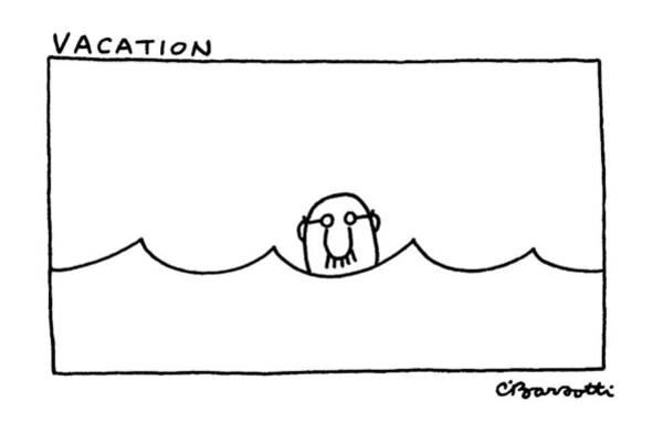Seashore Drawing - 'vacation' by Charles Barsotti
