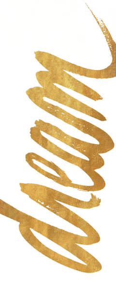 Words Mixed Media - Vertical Gold Dream by South Social Studio