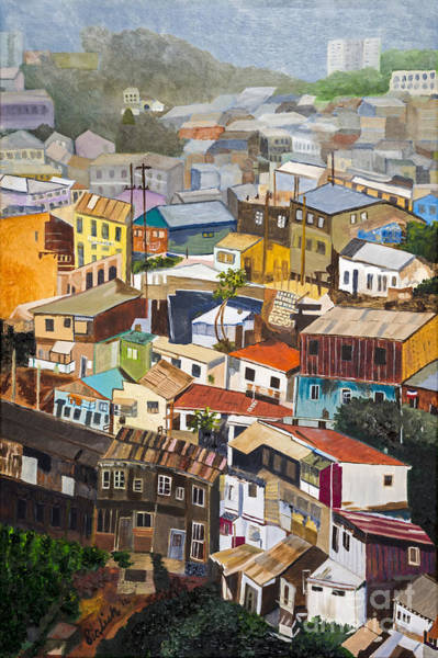 Neighborhood Painting - View Of Val Pariso Chile By Stan Bialick by Sheldon Kralstein