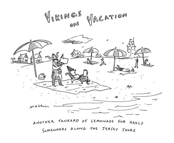 Somewhere Drawing - Vikings On Vacation  Another Tankard Of Lemonade by Michael Maslin