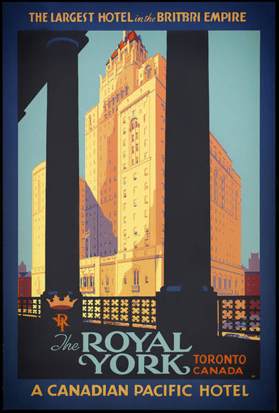 Toronto Drawing - Vintage Royal York Hotel Travel Poster by Mountain Dreams