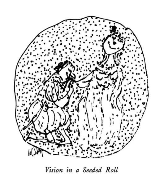 Vision Drawing - Vision In A Seeded Roll by William Steig