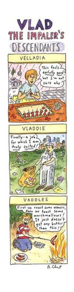 Wall Art - Drawing - Vlad The Impaler's Descendants by Roz Chast