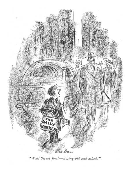 Paper Money Drawing - Wall Street ?nal - Closing Bid And Asked! by Alan Dunn