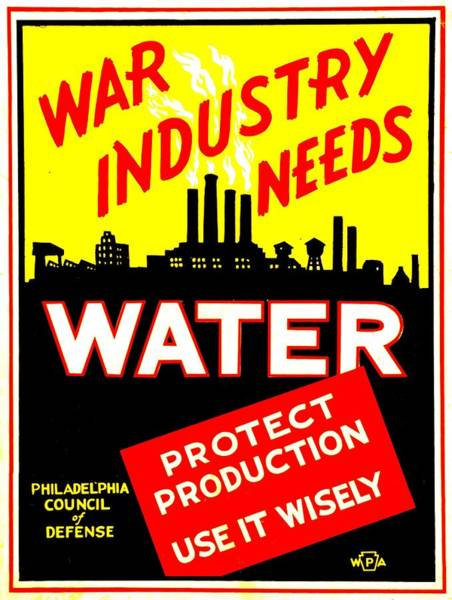 Works Progress Administration Photograph - War Poster - Ww2 - Protect Water Production by Benjamin Yeager