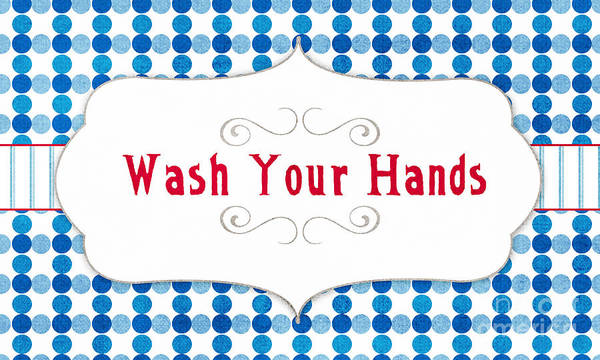 Digital Art - Wash Your Hands Sign by Linda Woods