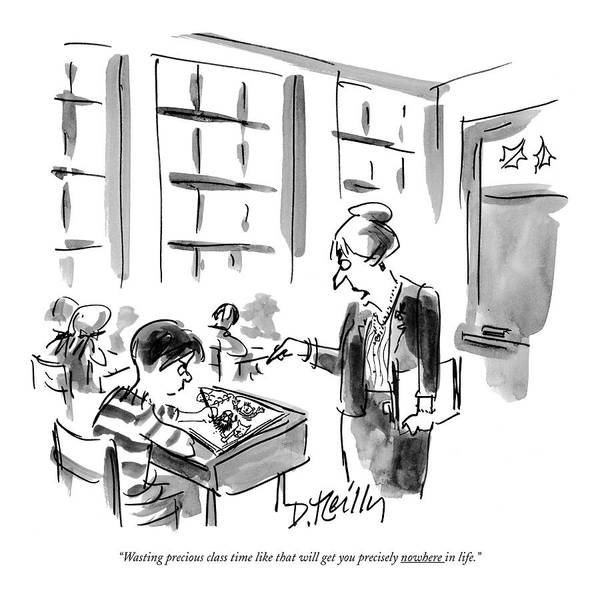 Teacher Drawing - Wasting Precious Class Time Like That Will Get by Donald Reilly