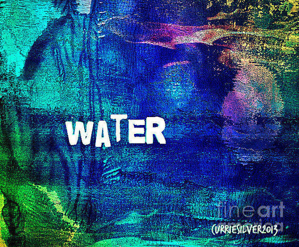 Wall Art - Digital Art - Water by Currie Silver