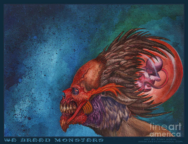 Painting - We Breed Monsters by Tony Koehl