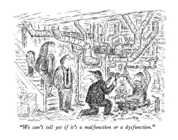 Household Drawing - We Can't Tell Yet If It's A Malfunction Or by Edward Koren