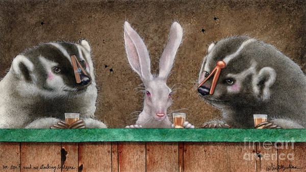Rabbit Painting - We Dont Need No Stinking Badgers... by Will Bullas
