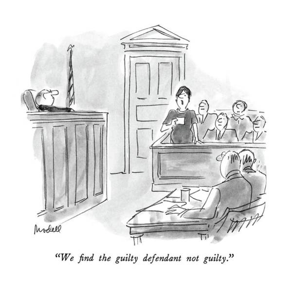 Court Drawing - We Find The Guilty Defendant Not Guilty by Frank Modell
