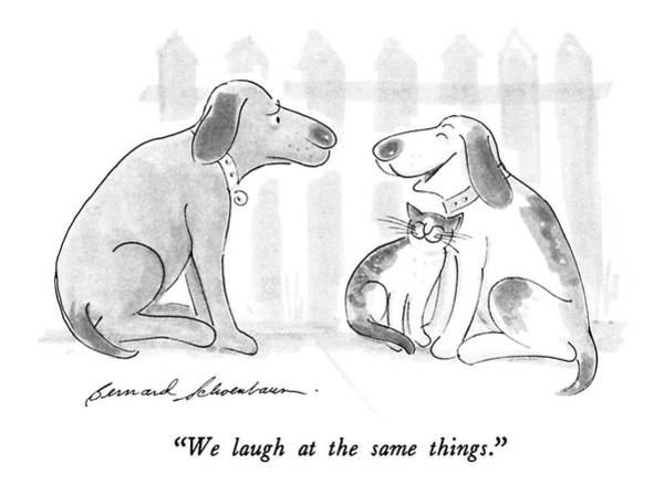 Same Drawing - We Laugh At The Same Things by Bernard Schoenbaum
