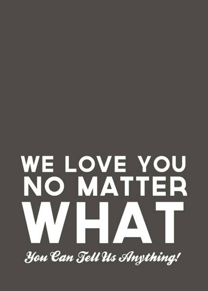 For Digital Art - We Love You No Matter What - Grey Greeting Card by Linda Woods