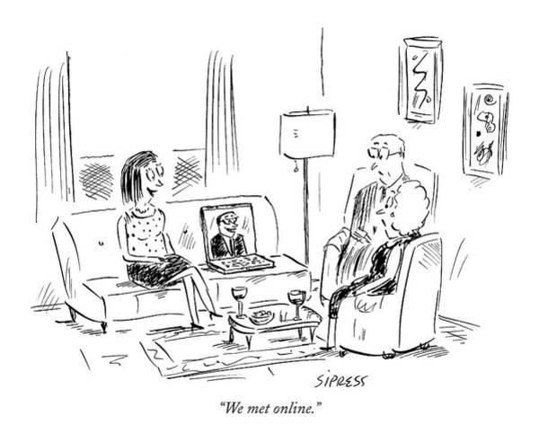 Internet Drawing - We Met Online by David Sipress