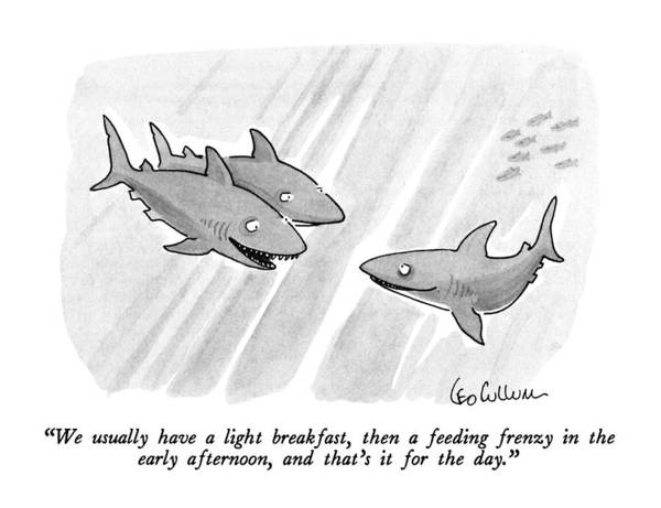Sharks Drawing - We Usually Have A Light Breakfast by Leo Cullum