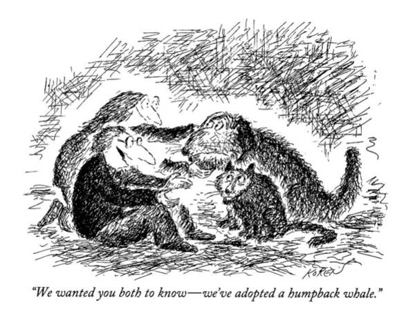 Wild Cats Drawing - We Wanted You Both To Know  -  We've Adopted by Edward Koren