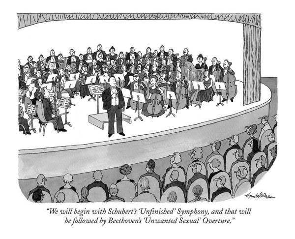 Classical Music Drawing - We Will Begin With Schubert's 'unfinished' by J.B. Handelsman