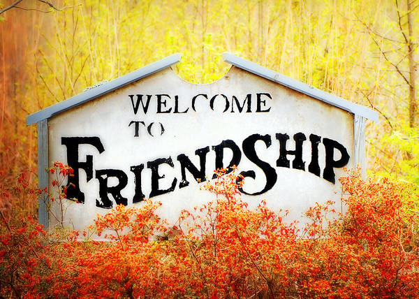 Photograph - Welcome To Friendship by Val Stone Creager